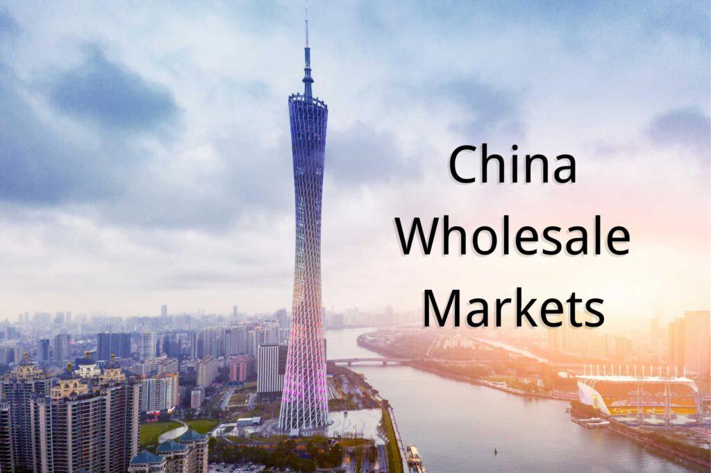 China Wholesale Markets