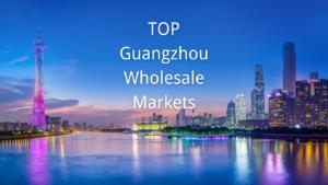 Guangzhou Wholesale Markets
