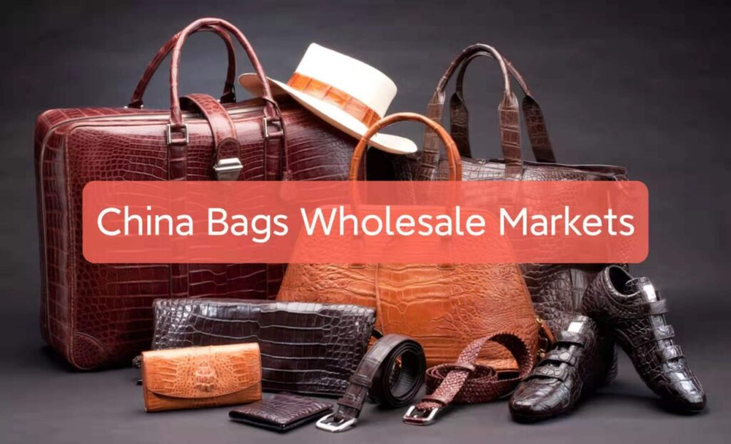 China bags wholesale markets
