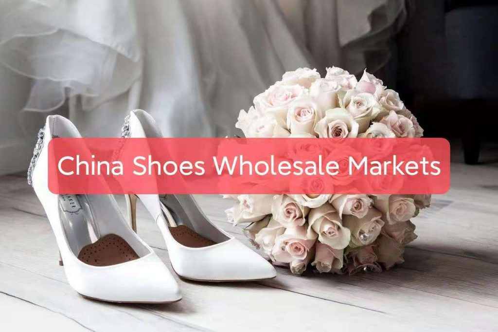 Shoes Wholesale Markets in China